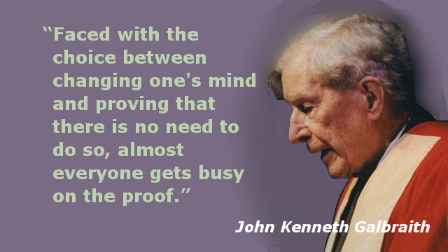 John Kenneth Galbraith Quotes John Kenneth Galbraith – Proof