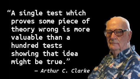 A single test which proves some piece of theory wrong is more valuable than a hundred tests showing that idea might be true.