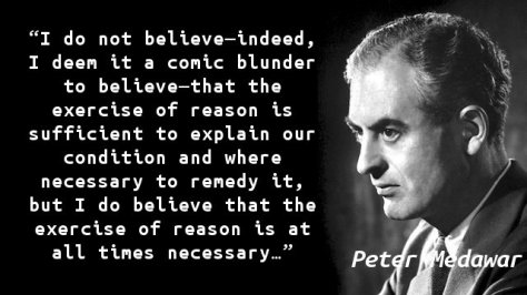 I do not believe—indeed, I deem it a comic blunder to believe—that the exercise of reason is sufficient to explain our condition and where necessary to remedy it, but I do believe that the exercise of reason is at all times necessary…