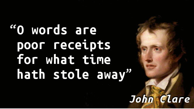 O words are poor receipts for what time hath stole away