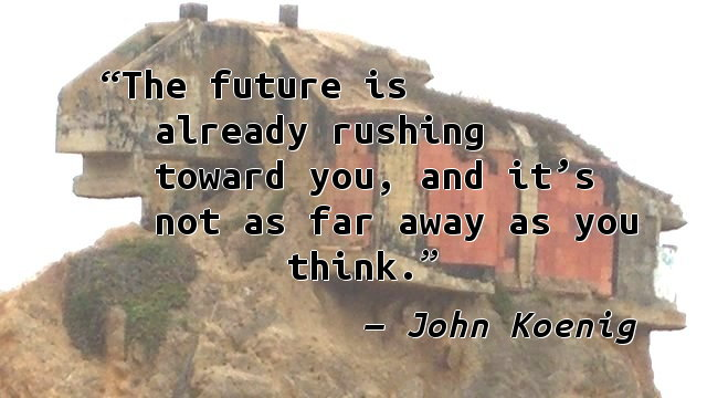 The future is already rushing toward you, and it's not as far away as you think.