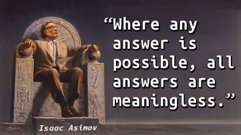 Where any answer is possible, all answers are meaningless.