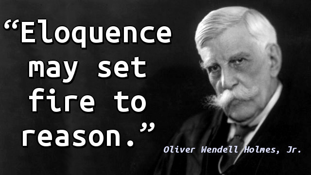 Eloquence may set fire to reason.