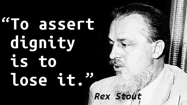 To assert dignity is to lose it.