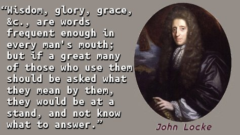 Wisdom, glory, grace, &c., are words frequent enough in every man's mouth; but if a great many of those who use them should be asked what they mean by them, they would be at a stand, and not know what to answer.