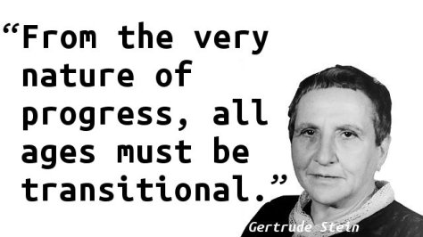 From the very nature of progress, all ages must be transitional.