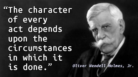 The character of every act depends upon the circumstances in which it is done.