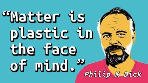 Matter is plastic in the face of mind.