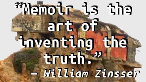 Memoir is the art of inventing the truth