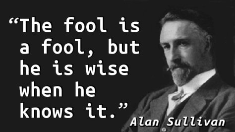 The fool is a fool, but he is wise when he knows it.