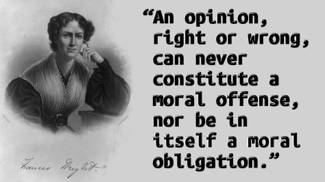 An opinion, right or wrong, can never constitute a moral offense, nor be in itself a moral obligation.