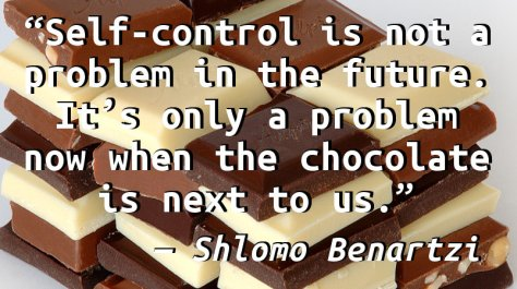Self-control is not a problem in the future. It's only a problem now when the chocolate is next to us.