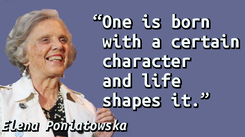 One is born with a certain character and life shapes it.