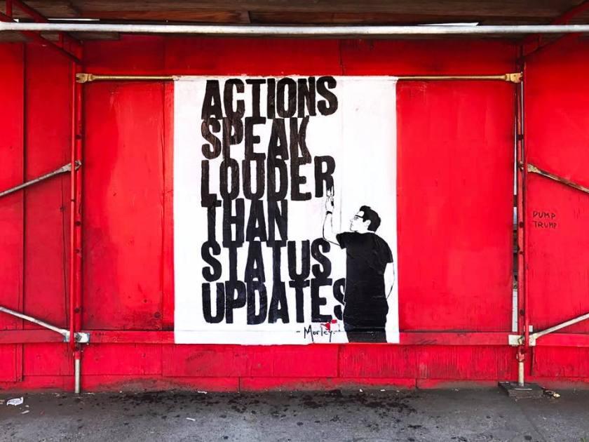 Actions speak louder than status updates.