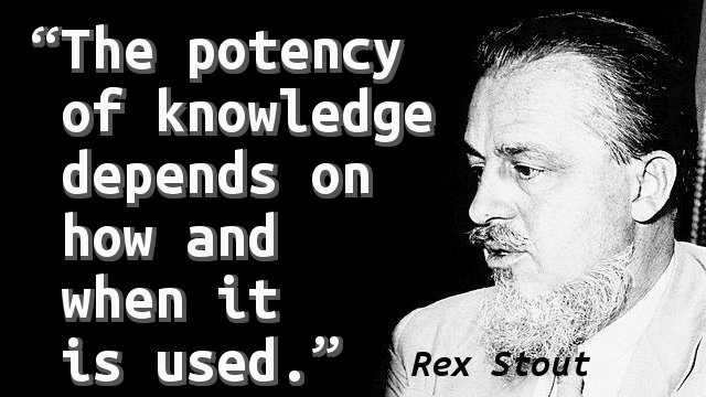 The potency of knowledge depends on how and when it is used.