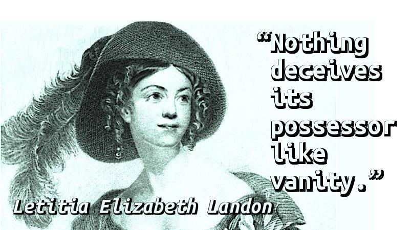 Nothing deceives its possessor like vanity.