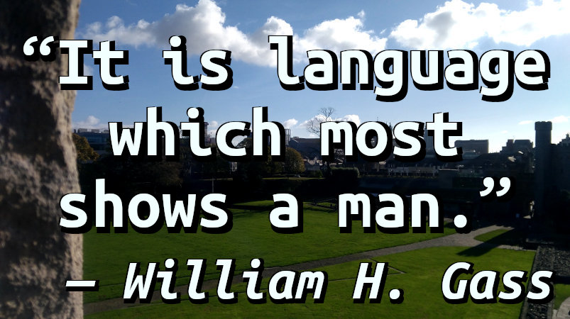 It is language which most shows a man.
