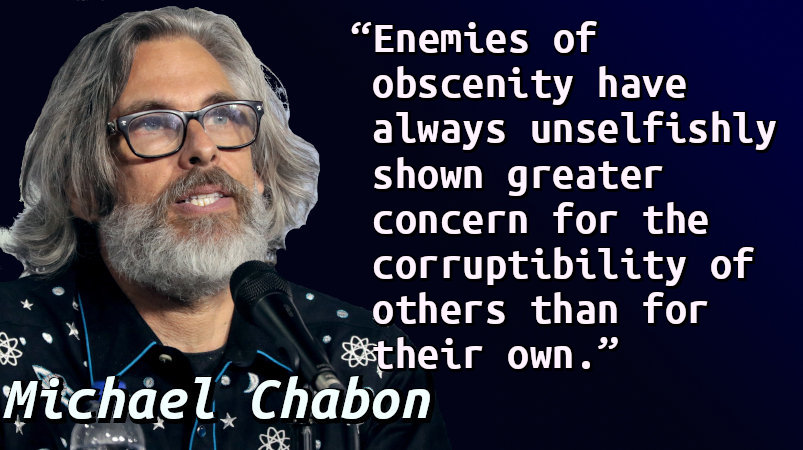Enemies of obscenity have always unselfishly shown greater concern for the corruptibility of others than for their own.