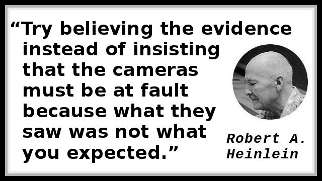 Try believing the evidence instead of insisting that the cameras must be at fault because what they saw was not what you expected.