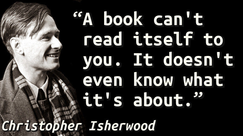 A book can't read itself to you. It doesn't even know what it's about.