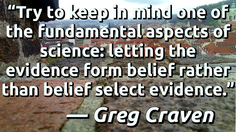 Try to keep in mind one of the fundamental aspects of science: letting the evidence form belief rather than belief select evidence.