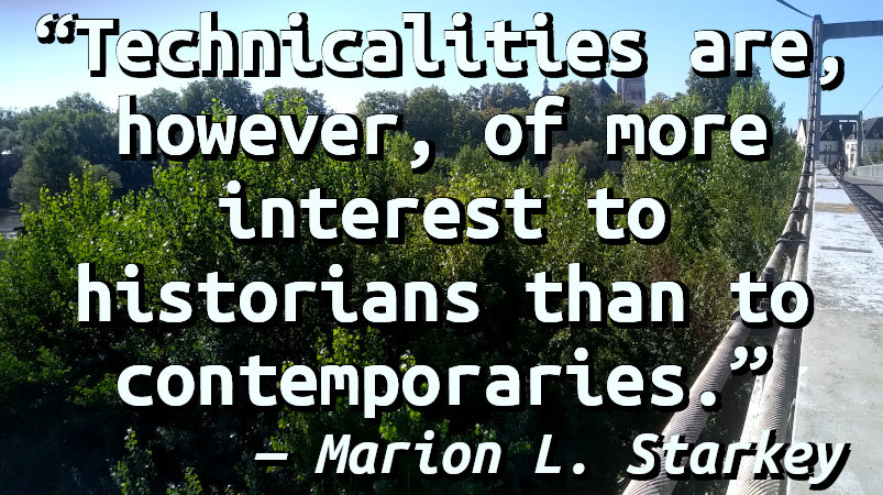 Technicalities are, however, of more interest to historians than to contemporaries.